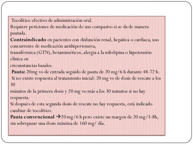 Tocolítico efectivo de administración oral. Requiere peticiones de medicación de uso compasivo si se da de manera pautada....