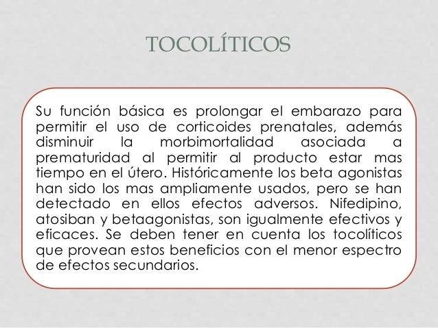 TOCOLÍTICOS Su función básica es prolongar el embarazo para permitir el uso de corticoides prenatales, además disminuir la...