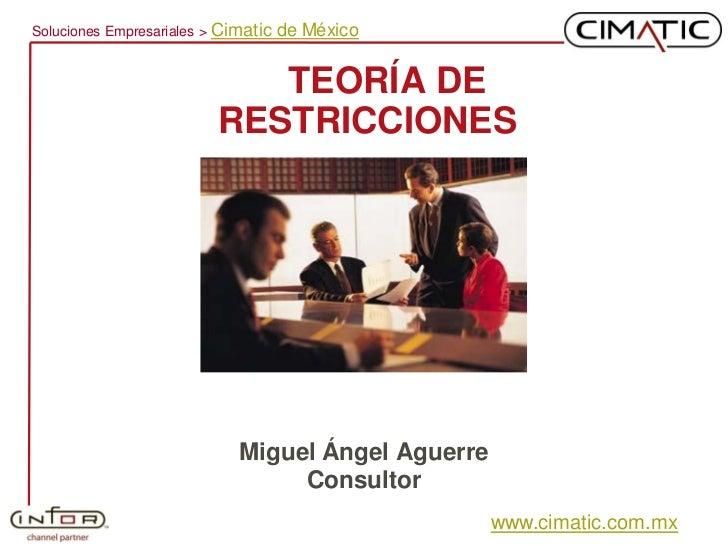 Soluciones Empresariales > Cimatic   de México                                TEORÍA DE                           RESTRICC...