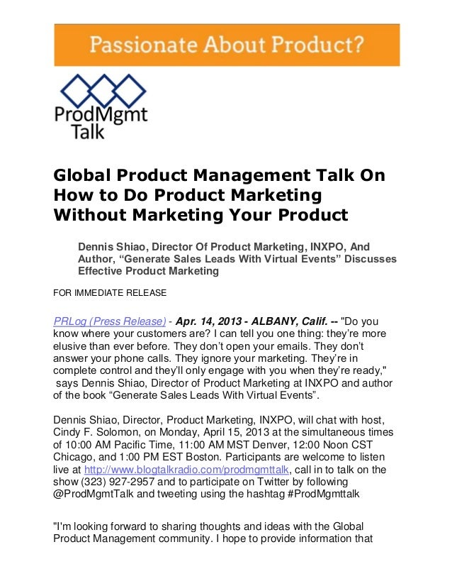 Global Product Management Talk OnHow to Do Product MarketingWithout Marketing Your Product     Dennis Shiao, Director Of P...