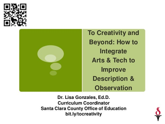To Creativity and                    Beyond: How to                        Integrate                     Arts & Tech to   ...