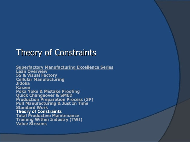 Theory of Constraints Superfactory Manufacturing Excellence Series Lean Overview 5S & Visual Factory Cellular Manufacturin...