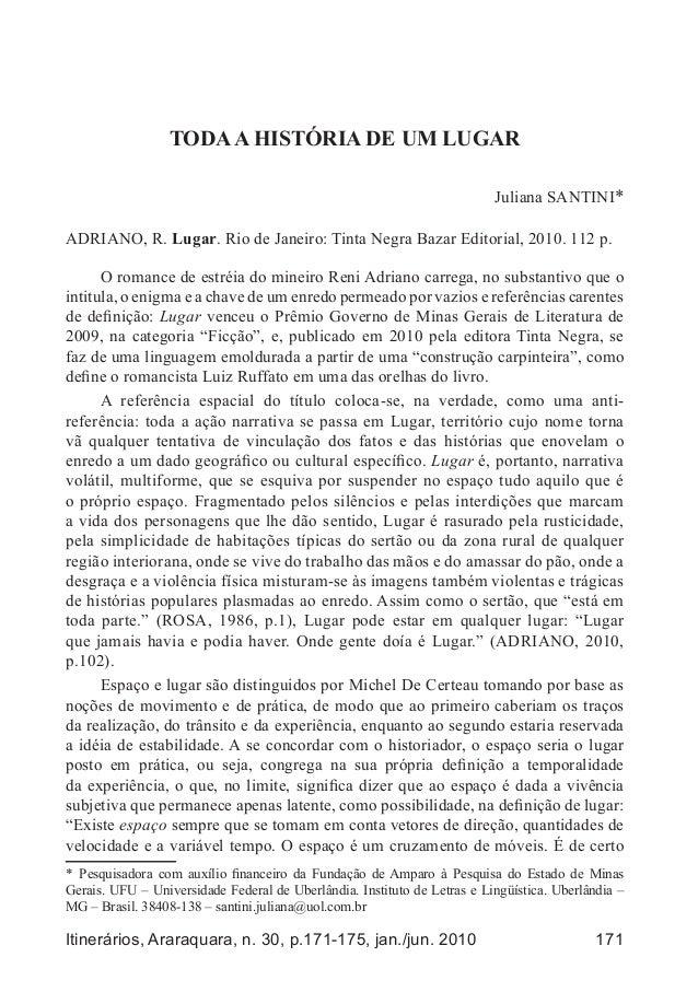 171Itinerários, Araraquara, n. 30, p.171-175, jan./jun. 2010 TODAA HISTÓRIA DE UM LUGAR Juliana SANTINI* ADRIANO, R. Lugar...