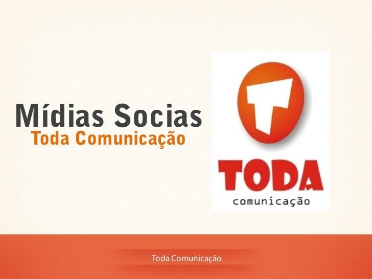 Mídias Socias Toda Comunicação             Toda Comunicação