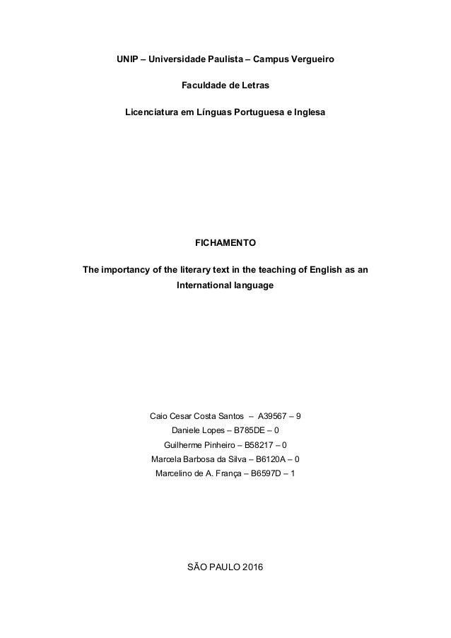 UNIP – Universidade Paulista – Campus Vergueiro Faculdade de Letras Licenciatura em Línguas Portuguesa e Inglesa FICHAMENT...