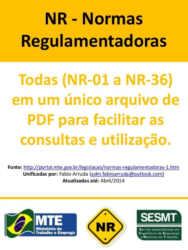 NR - Normas Regulamentadoras Todas (NR-01 a NR-36) em um único arquivo de PDF para facilitar as consultas e utilização. Fo...
