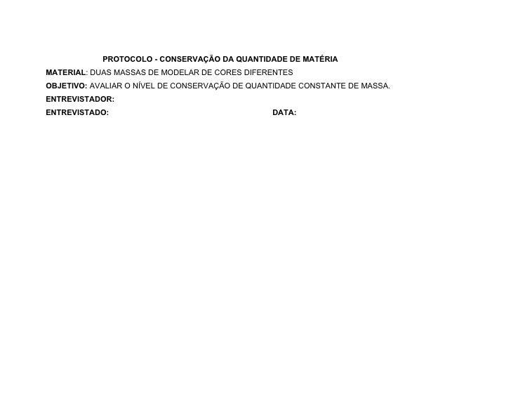 PROTOCOLO - CONSERVAÇÃO DA QUANTIDADE DE MATÉRIAMATERIAL: DUAS MASSAS DE MODELAR DE CORES DIFERENTESOBJETIVO: AVALIAR O NÍ...