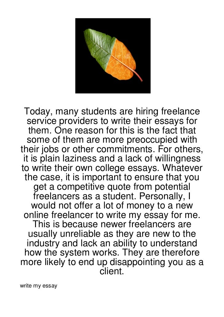 Today, many students are hiring freelance   service providers to write their essays for    them. One reason for this is th...