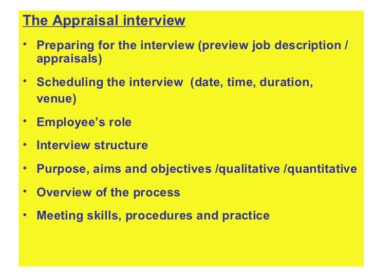 <ul><li>The Appraisal interview </li></ul><ul><li>Preparing for the interview (preview job description / appraisals) </li>...