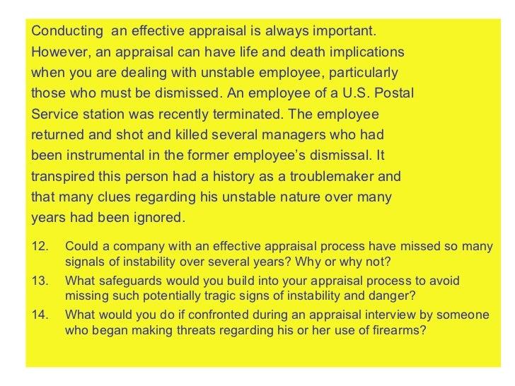 <ul><li>Conducting  an effective appraisal is always important.  </li></ul><ul><li>However, an appraisal can have life and...
