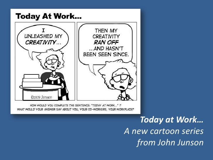 Today at Work… A new cartoon series    from John Junson