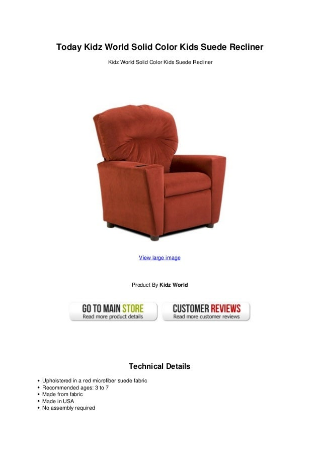 a0c9e3897913 Today Kidz World Solid Color Kids Suede ReclinerKidz World Solid Color Kids  Suede ReclinerView large imageProduct ...