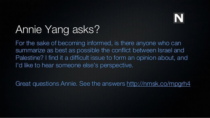 Annie Yang asks?For the sake of becoming informed, is there anyone who cansummarize as best as possible the conflict betwe...