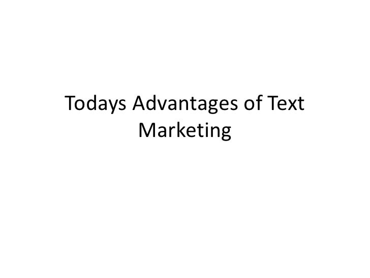 Todays Advantages of Text Marketing<br />