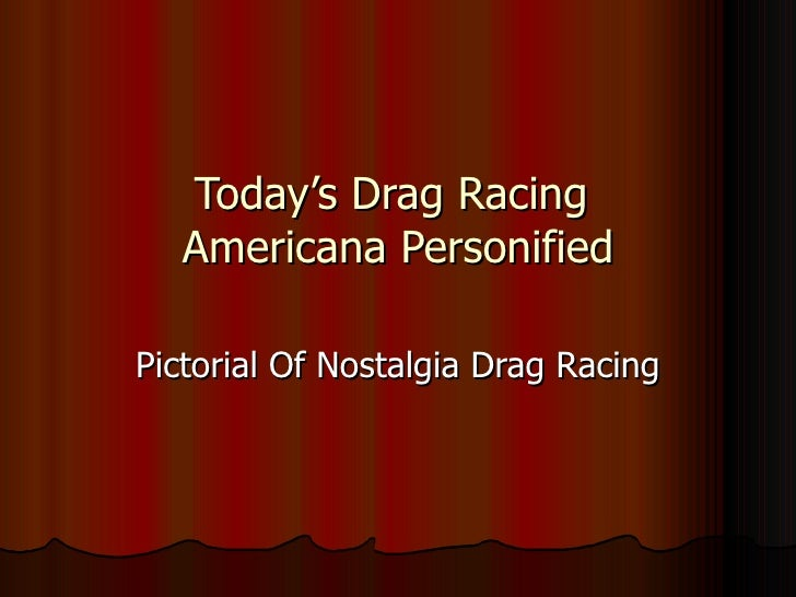 Today's Drag Racing  Americana Personified Pictorial Of Nostalgia Drag Racing