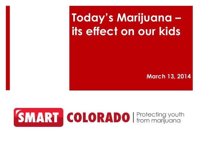 Today's Marijuana – its effect on our kids March 13, 2014