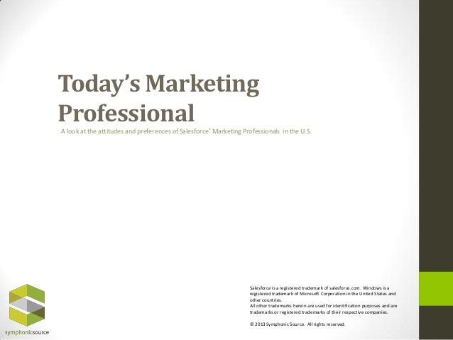 Today's MarketingProfessionalA look at the attitudes and preferences of Salesforce® Marketing Professionals in the U.S.Sal...