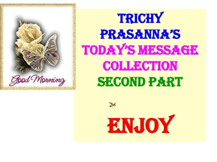 TRICHY  PRASANNA'STODAY'S MESSAGE   COLLECTION  SECOND PART   ENJOY