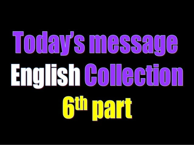 Todays message english 6th part