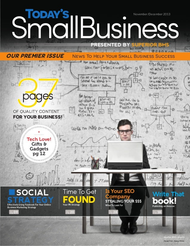 SmallBusiness Today's  TODAY'S SMALL BUSINESS  SuperiorBMS.com/tsbmag  Issue 01 - Fall 2013  TSB  November/December 2013  ...