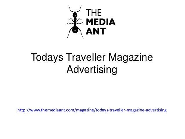 Todays Traveller Magazine Advertising http://www.themediaant.com/magazine/todays-traveller-magazine-advertising
