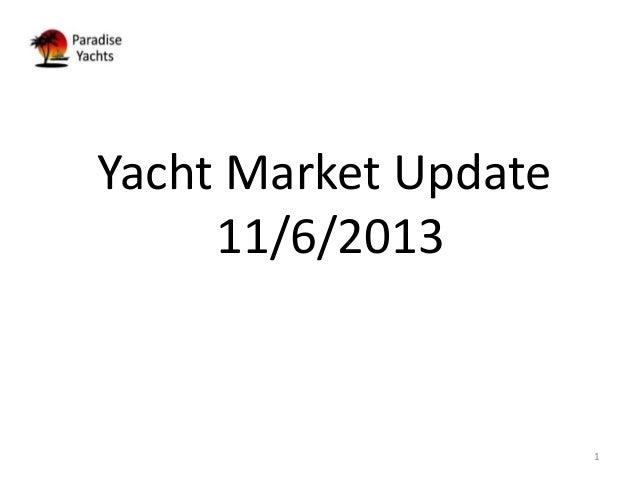 Yacht Market Update 11/6/2013  1