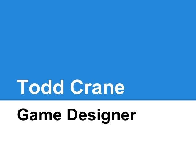 Todd CraneGame Designer