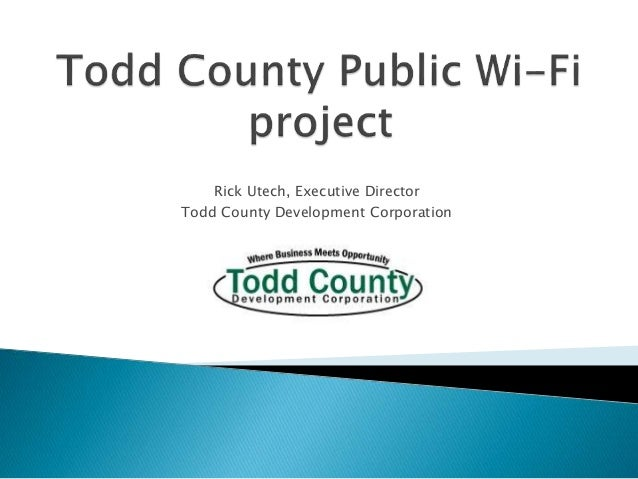 Rick Utech, Executive Director Todd County Development Corporation