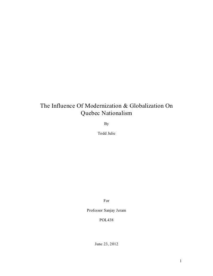 The Influence Of Modernization & Globalization On               Quebec Nationalism                          By            ...