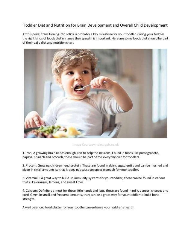 Toddler Diet and Nutrition for Brain Development and Overall Child Development At this point, transitioning into solids is...