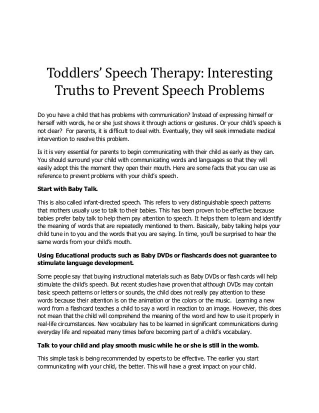 Toddlers' Speech Therapy: Interesting Truths to Prevent Speech Problems Do you have a child that has problems with communi...