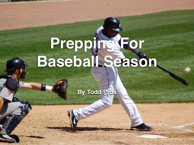 Prepping For Baseball Season By Todd Proa