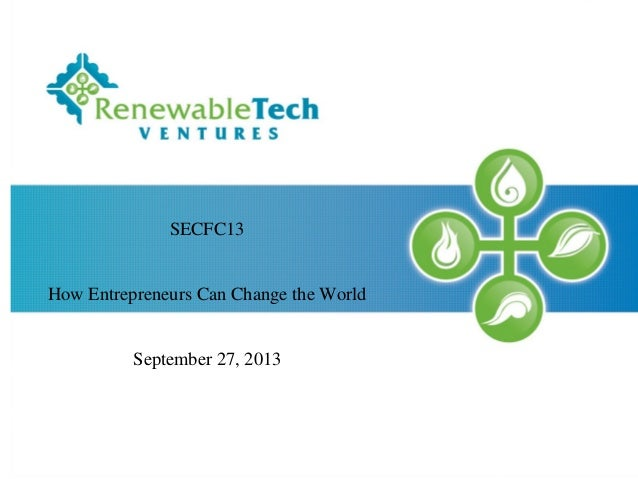 SECFC13 How Entrepreneurs Can Change the World September 27, 2013