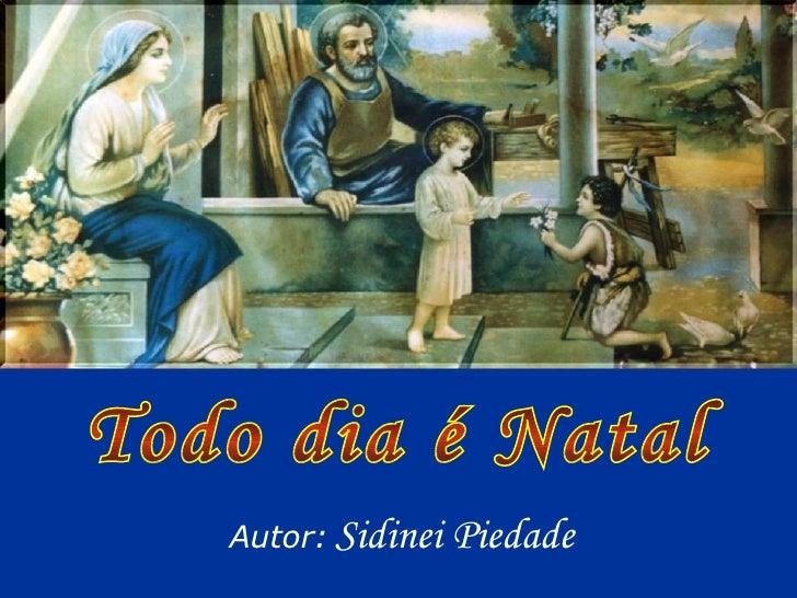 Todo dia é Natal Autor:   Sidinei Piedade