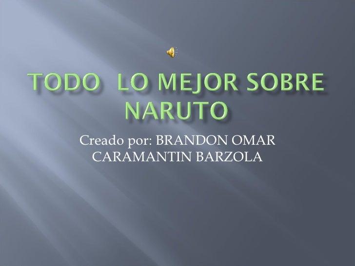 Creado por: BRANDON OMAR CARAMANTIN BARZOLA