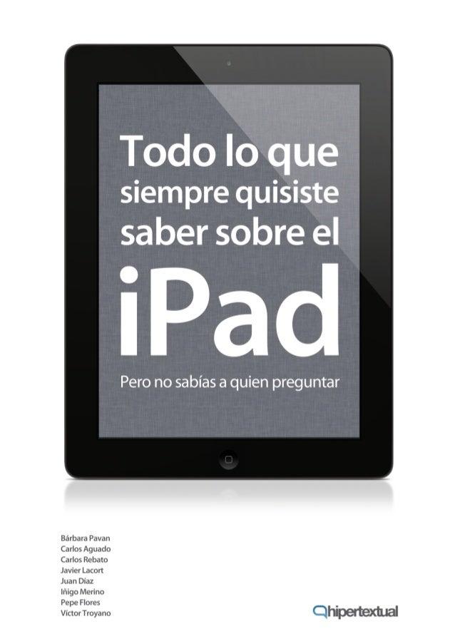 Introducción                                    Por Carlos RebatoCuando a comienzos de 2010 Steve Jobs se subió al escenar...