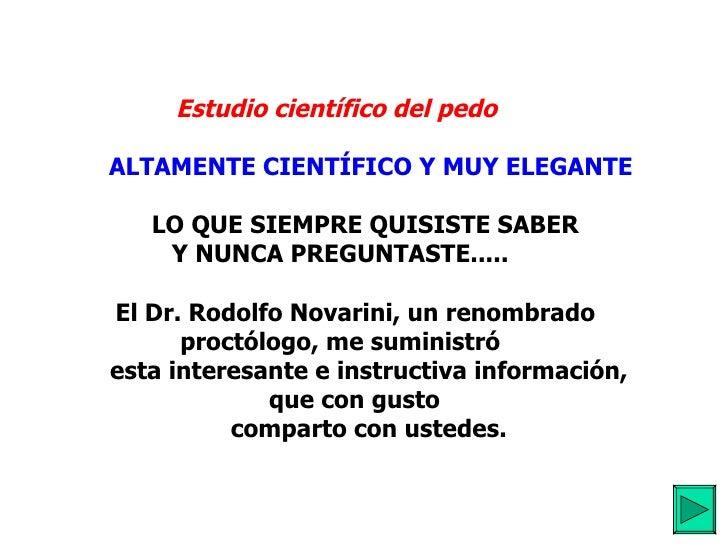 Estudio científico del pedo      ALTAMENTE CIENTÍFICO Y MUY ELEGANTE   LO QUE SIEMPRE QUISISTE SABER  Y NUNCA ...