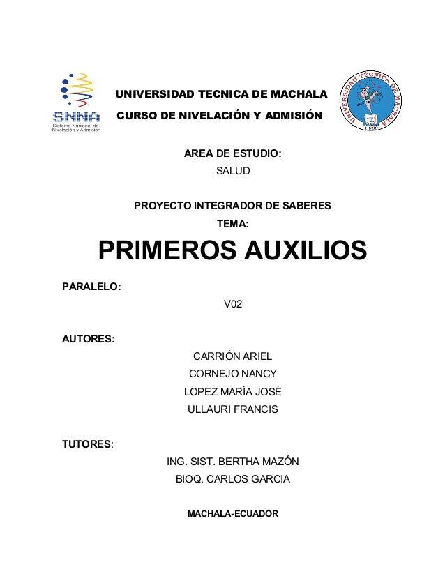 UNIVERSIDAD TECNICA DE MACHALA CURSO DE NIVELACIÓN Y ADMISIÓN AREA DE ESTUDIO: SALUD PROYECTO INTEGRADOR DE SABERES TEMA: ...