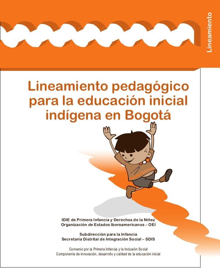 LineamientoLineamiento pedagógicopara la educación inicial   indígena en Bogotá       IDIE de Primera Infancia y Derechos ...