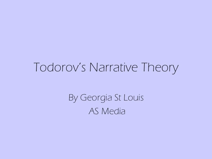 Todorov's Narrative Theory By Georgia St Louis AS Media