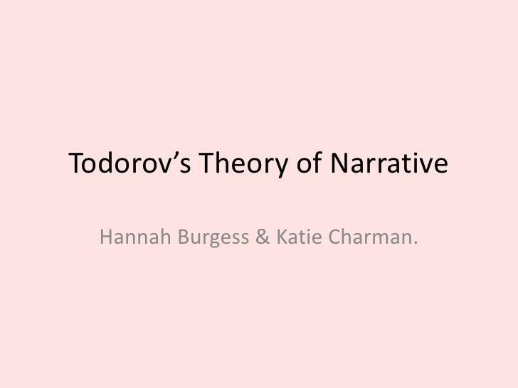 Todorov's Theory of Narrative<br />Hannah Burgess & Katie Charman.<br />
