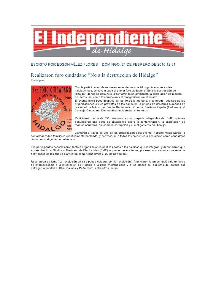 """domingo 21 de febrero de 2010                  Relizan Foro """"No a la destrucción de Hidalgo""""     La Neta/Mangas, Tezontepe..."""