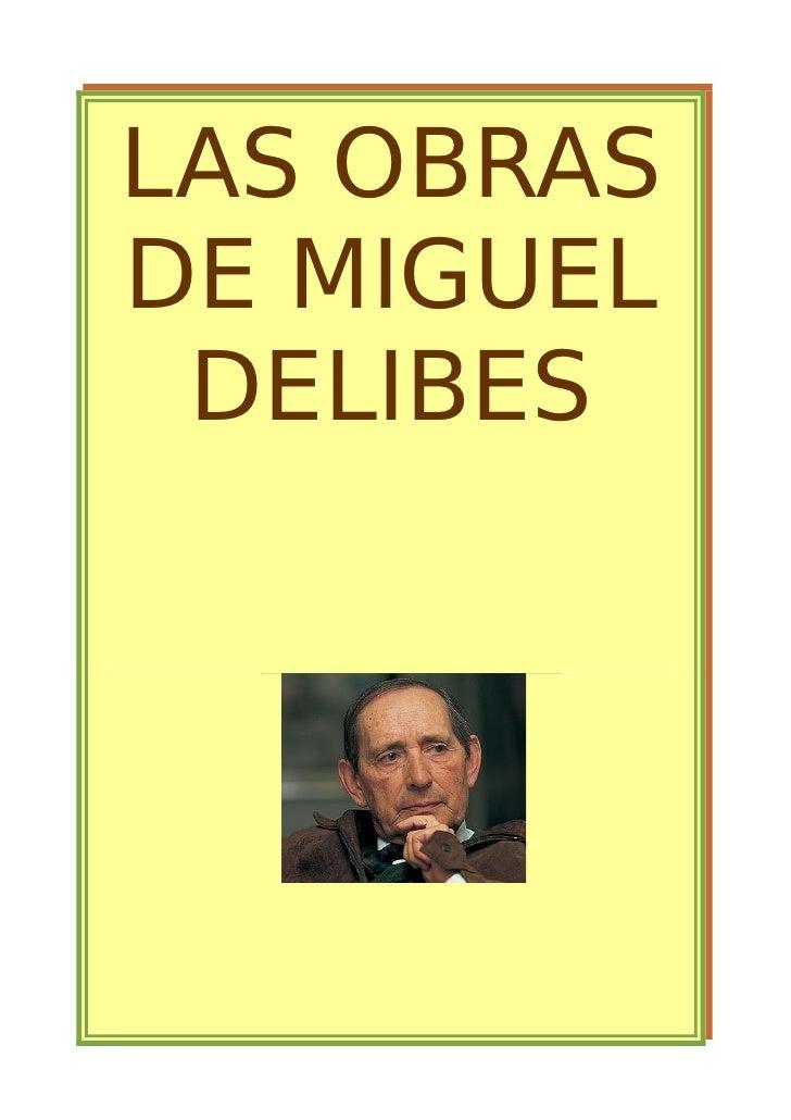 LAS OBRAS     Las ratas                                (Miguel Delibes)       DE MIGUEL Las Ratas es una novela de Miguel ...