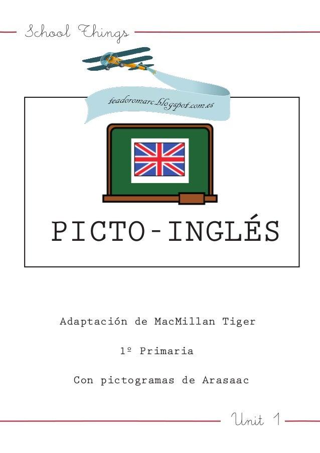 Unit 1 School Things PICTO-INGLÉS Adaptación de MacMillan Tiger 1º Primaria Con pictogramas de Arasaac