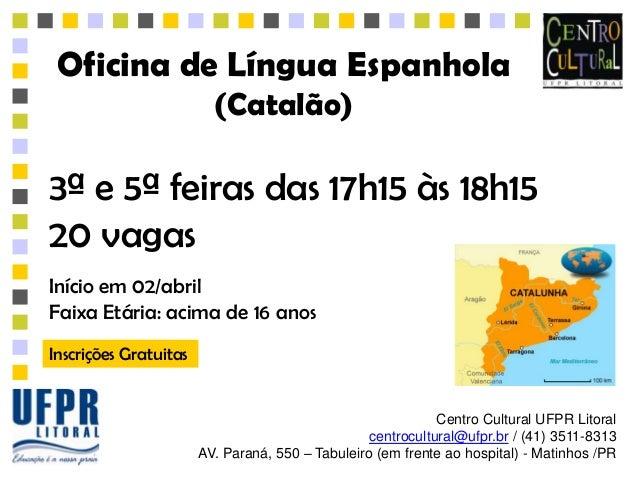 Oficina de Língua Espanhola                         (Catalão)3ª e 5ª feiras das 17h15 às 18h1520 vagasInício em 02/abrilFa...
