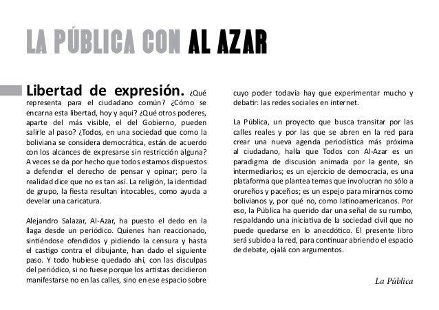 Libertad de expresión. ¿Qué representa para el ciudadano común? ¿Cómo se encarna esta libertad, hoy y aquí? ¿Qué otros pod...