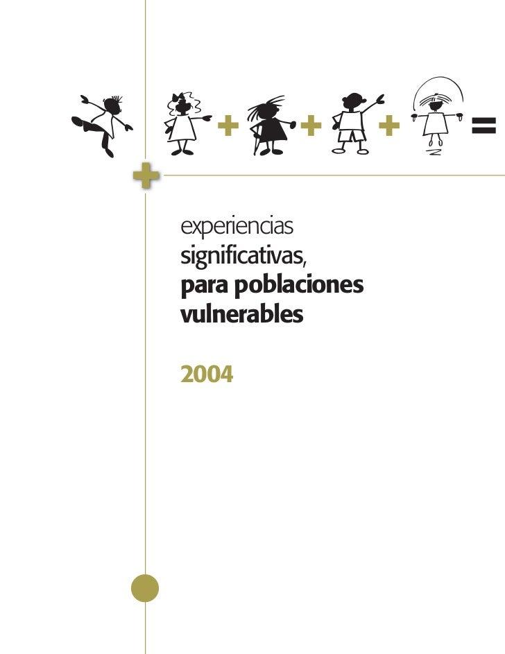 experienciassignificativas,para poblacionesvulnerables2004