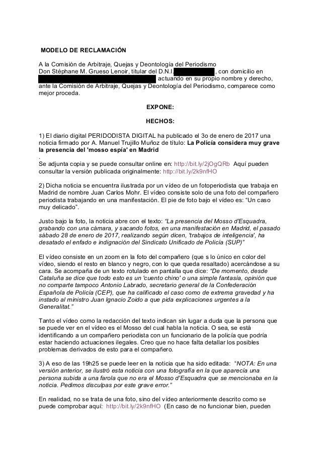MODELO DE RECLAMACIÓN A la Comisión de Arbitraje, Quejas y Deontología del Periodismo Don Stéphane M. Grueso Lenoir, titul...