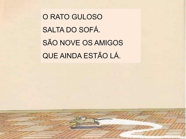 O PATO MARRECO SALTA DO SOFÁ. SÃO SEIS OS AMIGOS QUE AINDA ESTÃO LÁ.