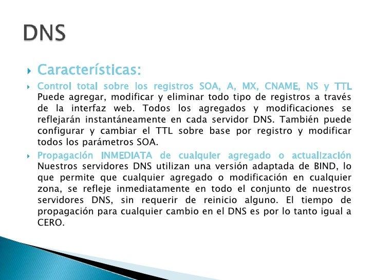 Características:<br />Control total sobre los registros SOA, A, MX, CNAME, NS y TTL Puede agregar, modificar y eliminar to...